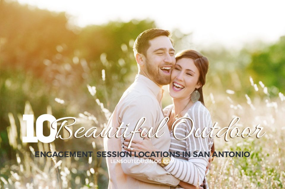 10 Beautiful Outdoor Engagement Photo Locations in San Antonio, TX